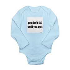 You Don't Fail Until You Quit Long Sleeve Infant B