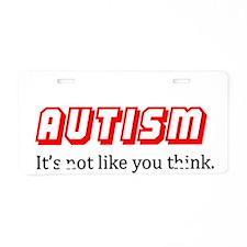 Autism Not Like U Think Aluminum License Plate