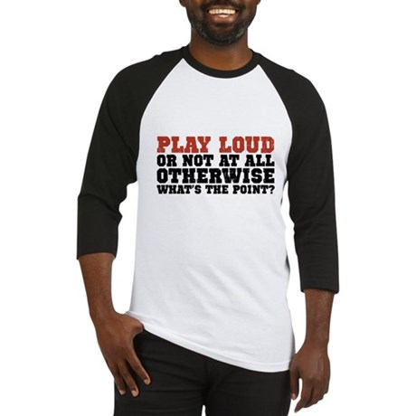 Play Loud Baseball Jersey
