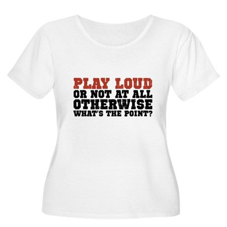 Play Loud Women's Plus Size Scoop Neck T-Shirt