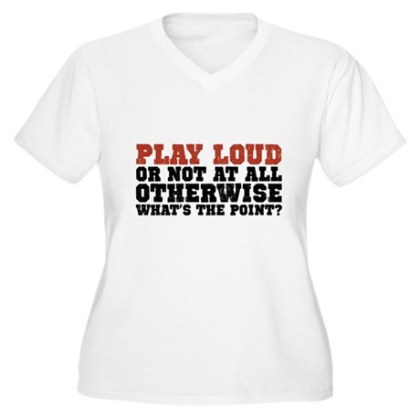 Play Loud Women's Plus Size V-Neck T-Shirt