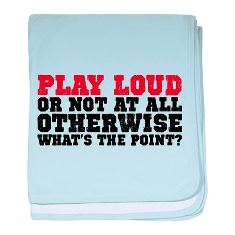 Play Loud baby blanket