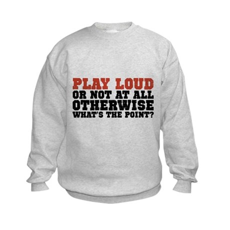Play Loud Kids Sweatshirt