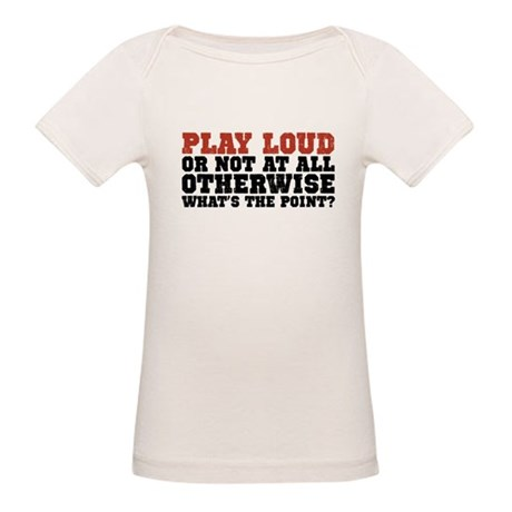 Play Loud Organic Baby T-Shirt