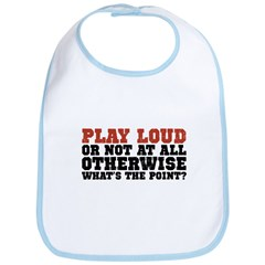 Play Loud Bib