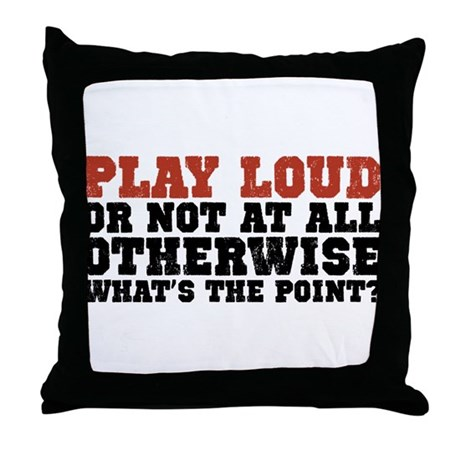 Play Loud Throw Pillow