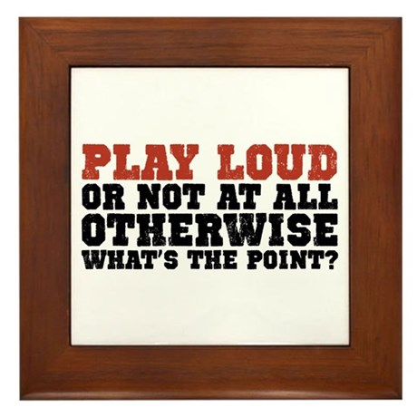 Play Loud Framed Tile