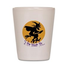 """""""If the broom fits"""" flying wi Shot Glass"""