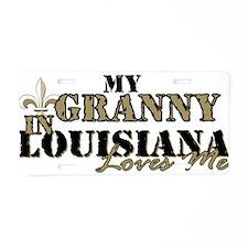 My Granny in Louisiana Aluminum License Plate