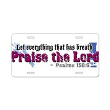 Psalms 150:6 Aluminum License Plate