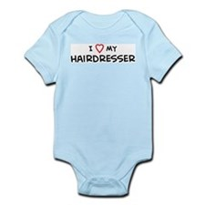 I Love Hairdresser Infant Creeper