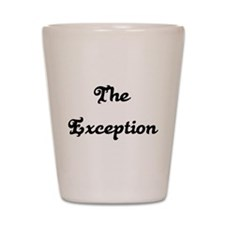 The Exception Shot Glass