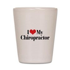 I Love My Chiropractor Shot Glass