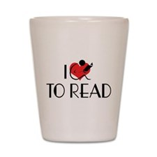 I Love To Read Shot Glass