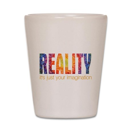 Reality Imagination Shot Glass