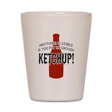 Put on Enough Ketchup Shot Glass