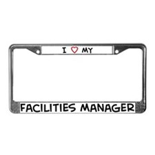 I Love Facilities Manager License Plate Frame