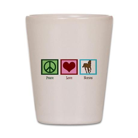 Peace Love Horses Shot Glass