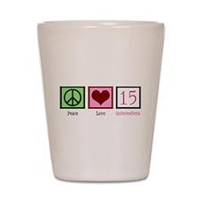 Peace Love Fifteen Shot Glass