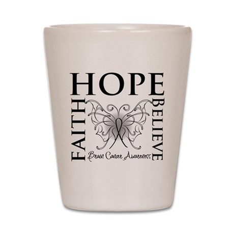 Brain Cancer Faith Believe Shot Glass