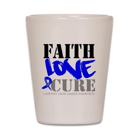Faith Love Cure Colon Cancer Shot Glass