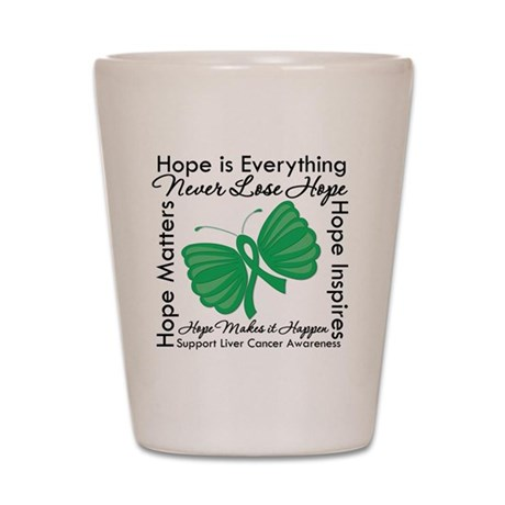 Hope is Everything Liver Canc Shot Glass