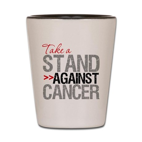 Take a Stand Against Cancer Shot Glass