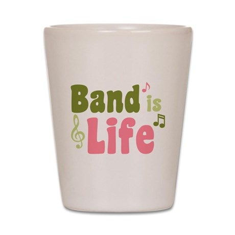 Band is Life Shot Glass
