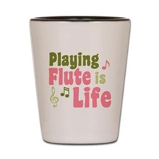 Flute is Life Shot Glass