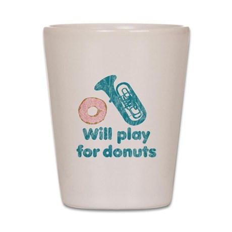 Will Play Tuba for Donuts Shot Glass