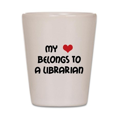Heart Belongs Librarian Shot Glass