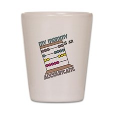 Mommy Accountant Shot Glass
