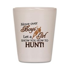 Let a Girl Show You How to Hunt Shot Glass