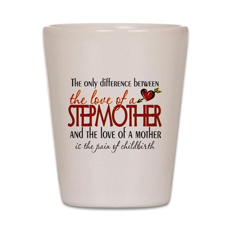 Love of a Stepmother Shot Glass