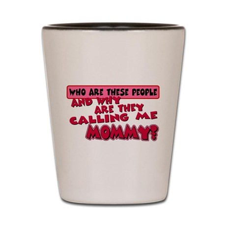 Calling Me Mommy Shot Glass