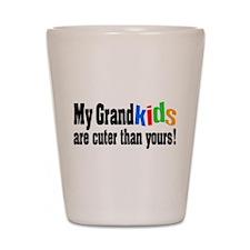 Grandkids Cuter Than Yours Shot Glass