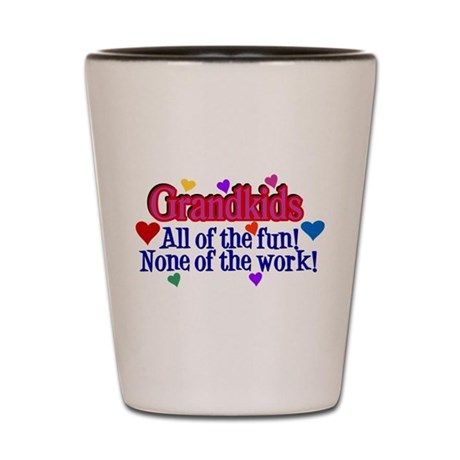 Grandkids - All the fun! Shot Glass