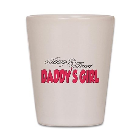 Always & Forever Daddy's Girl Shot Glass