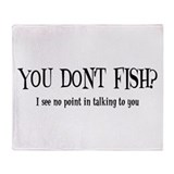 You Don't Fish? Throw Blanket