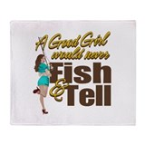 Good Girls Never Fish & Tell Throw Blanket