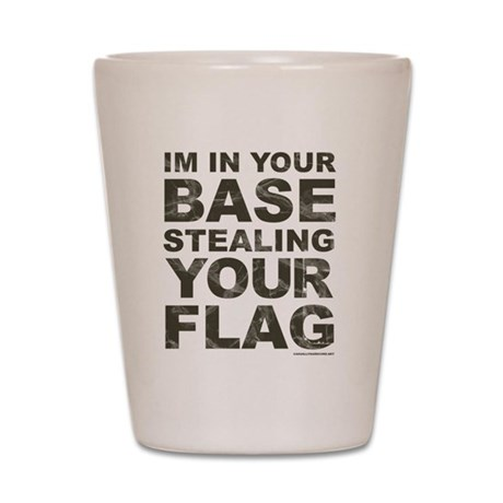 Stealing Your Flag Shot Glass