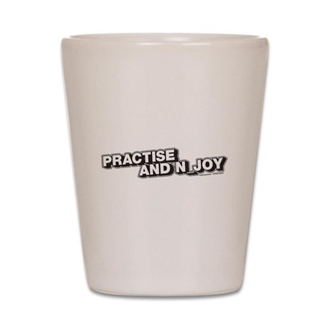Practise and N_joy Shot Glass