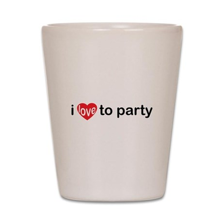 I Love To Party Shot Glass