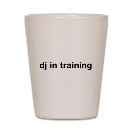 DJ In Training Shot Glass