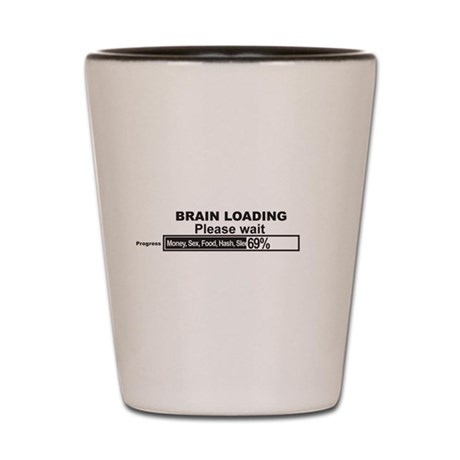Brain Loading Shot Glass
