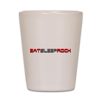 Eat Sleep Rock Shot Glass