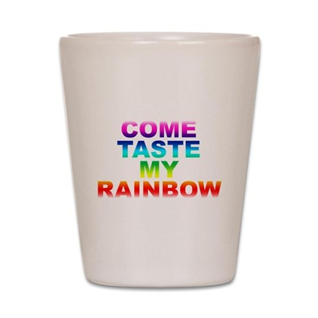 Come Taste My Rainbow Shot Glass