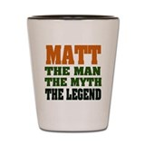 MATT - The Legend Shot Glass