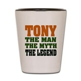 TONY - The Legend Shot Glass