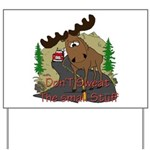 Moose humor Yard Sign